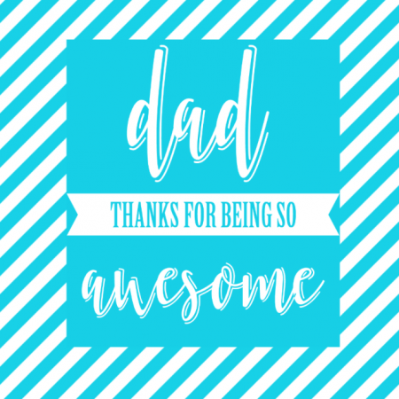 Dad - Thanks for being so awesome