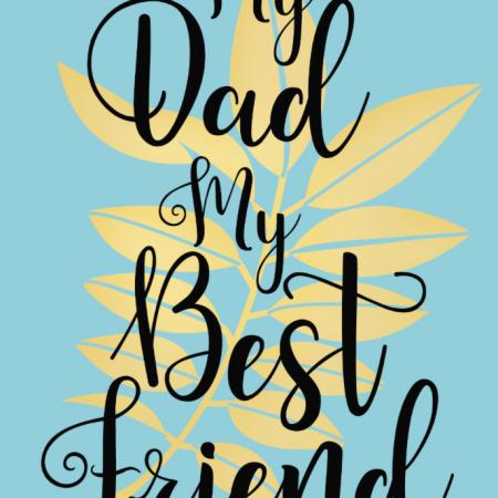 My Dad - My Best Friend