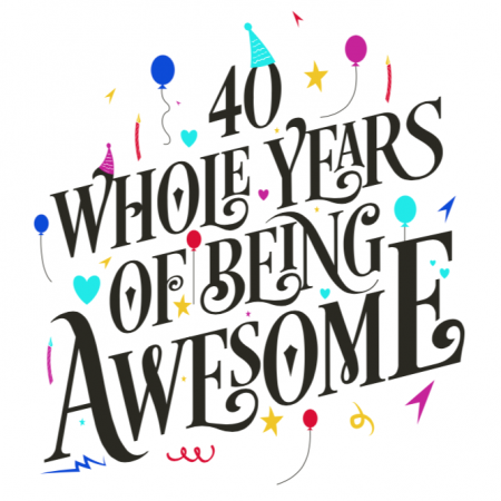 40 Years of Awesome