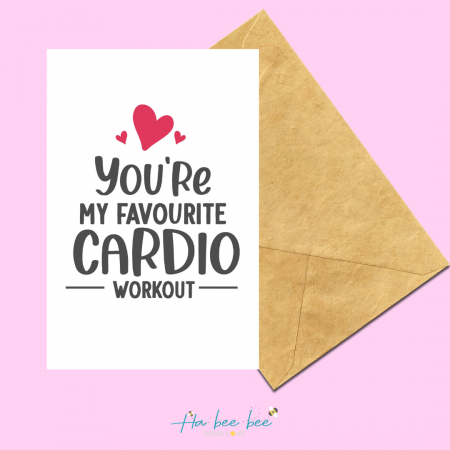 You're my favourite cardio workout