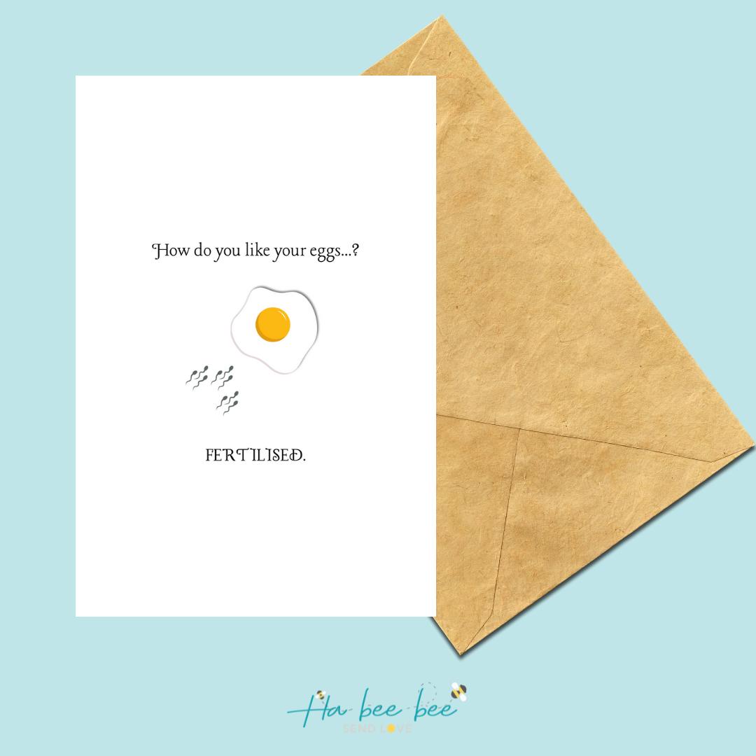 How do you like your eggs? Fertilised!